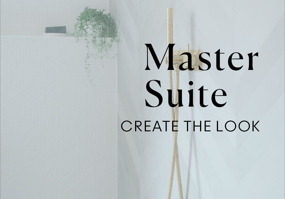 Master Suite Create the Look