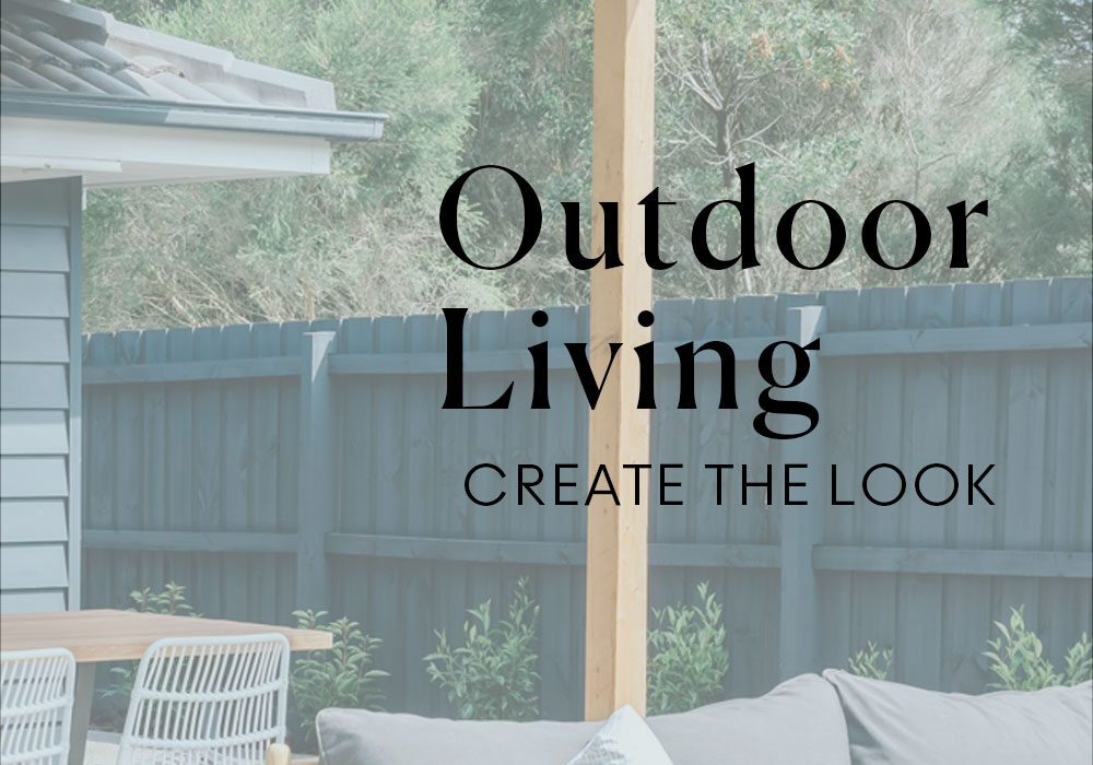 Outdoor living create the look